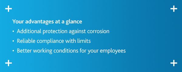[Translate to English (US):] Your advantages at a glance •  Additional protection against corrosion •  Reliable compliance with limits •  Better working conditions for your employees